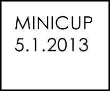 MiniCup, 5.1.2013